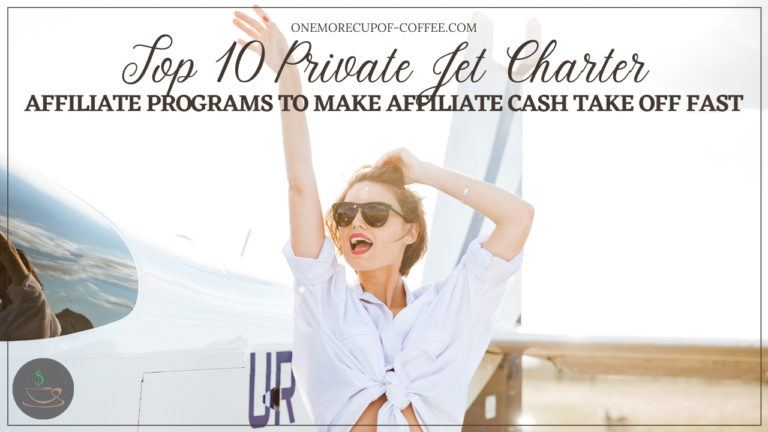Top 10 Private Jet Charter Affiliate Programs To Make Affiliate Cash Take Off Fast featured image