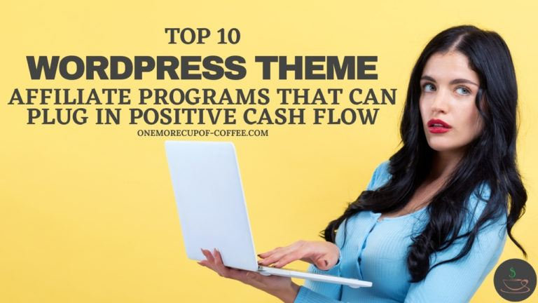 Top 10 WordPress Theme Affiliate Programs That Can Plug In Positive Cash Flow featured image