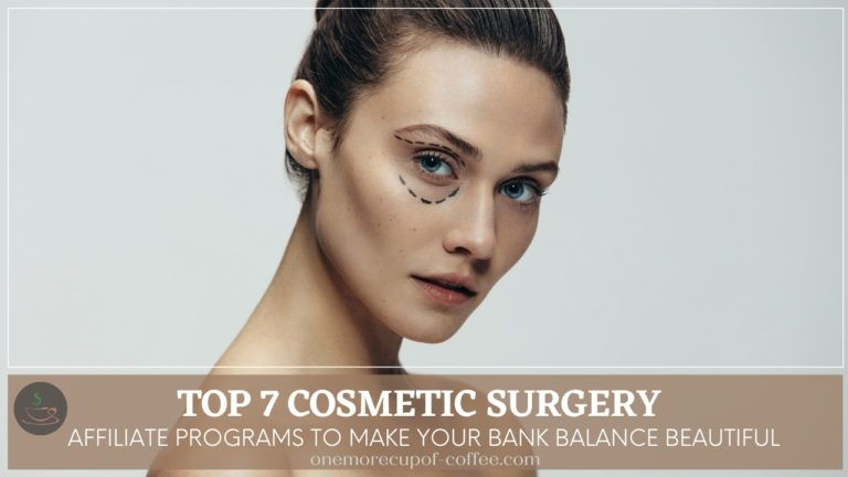 Top 7 Cosmetic Surgery Affiliate Programs To Make Your Bank Balance Beautiful featured image
