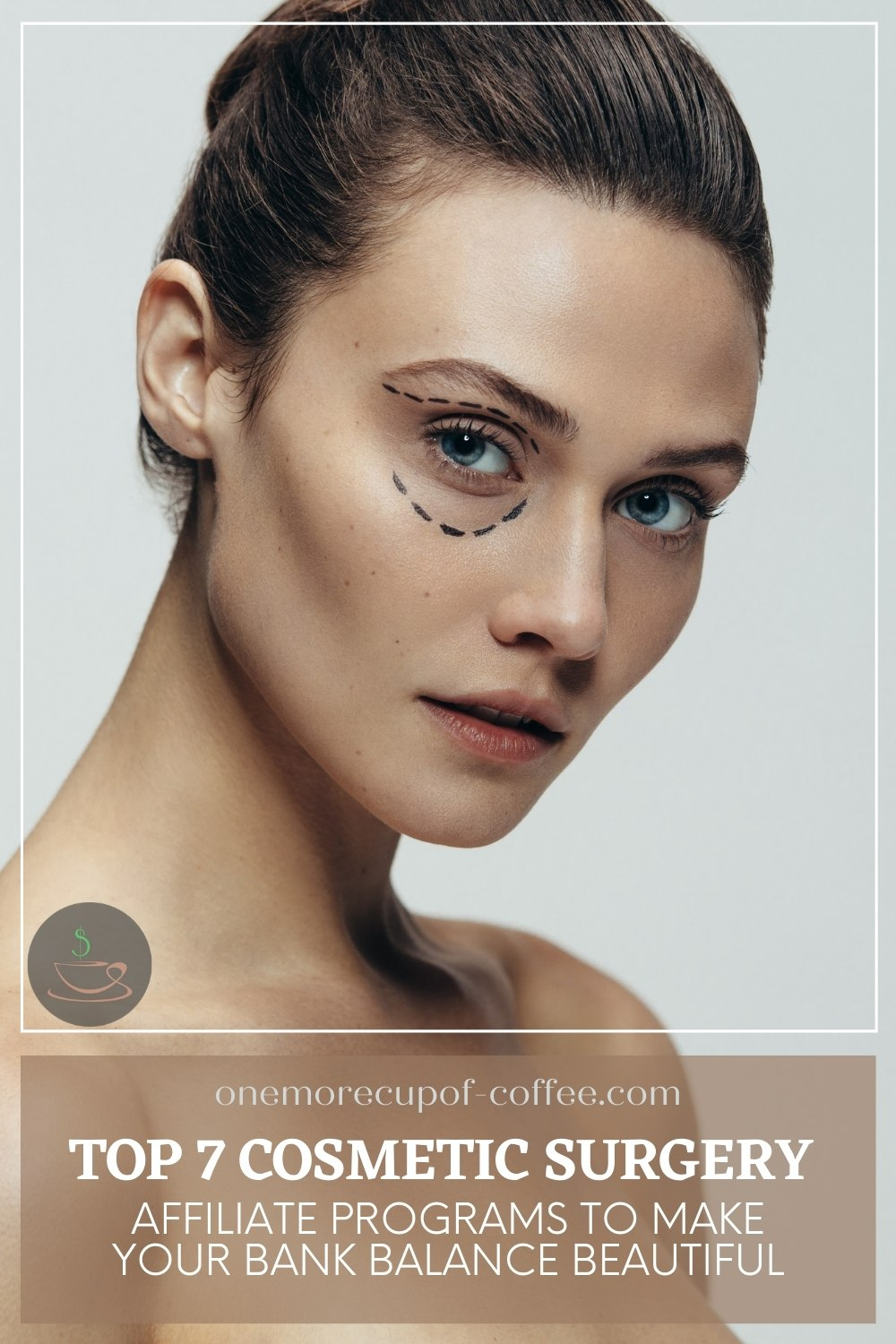 """closeup image of a woman with surgical markings around her eye, with text overlay """"Top 7 Cosmetic Surgery Affiliate Programs To Make Your Bank Balance Beautiful"""""""