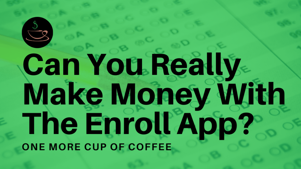 make money enroll app