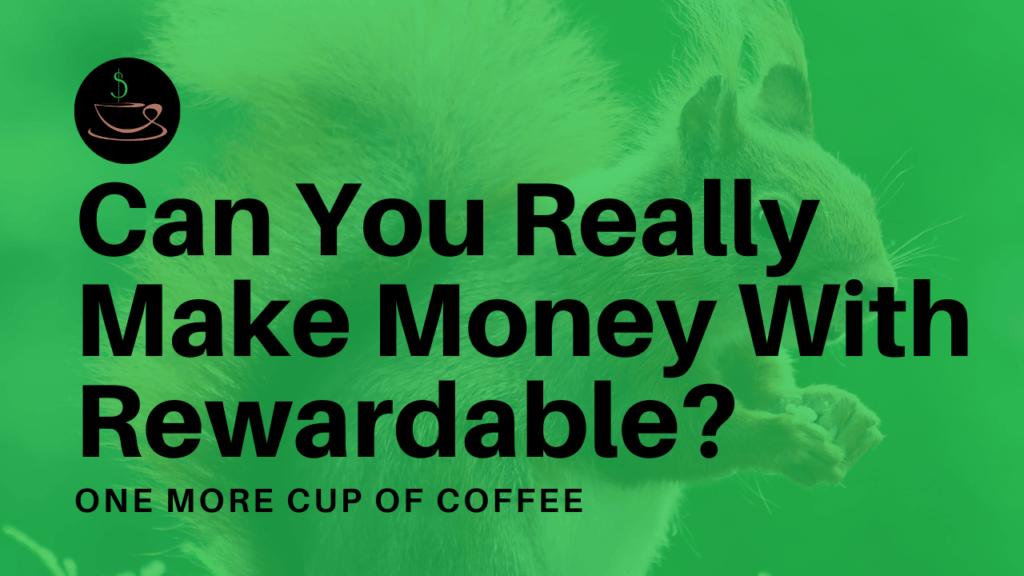 make money rewardable