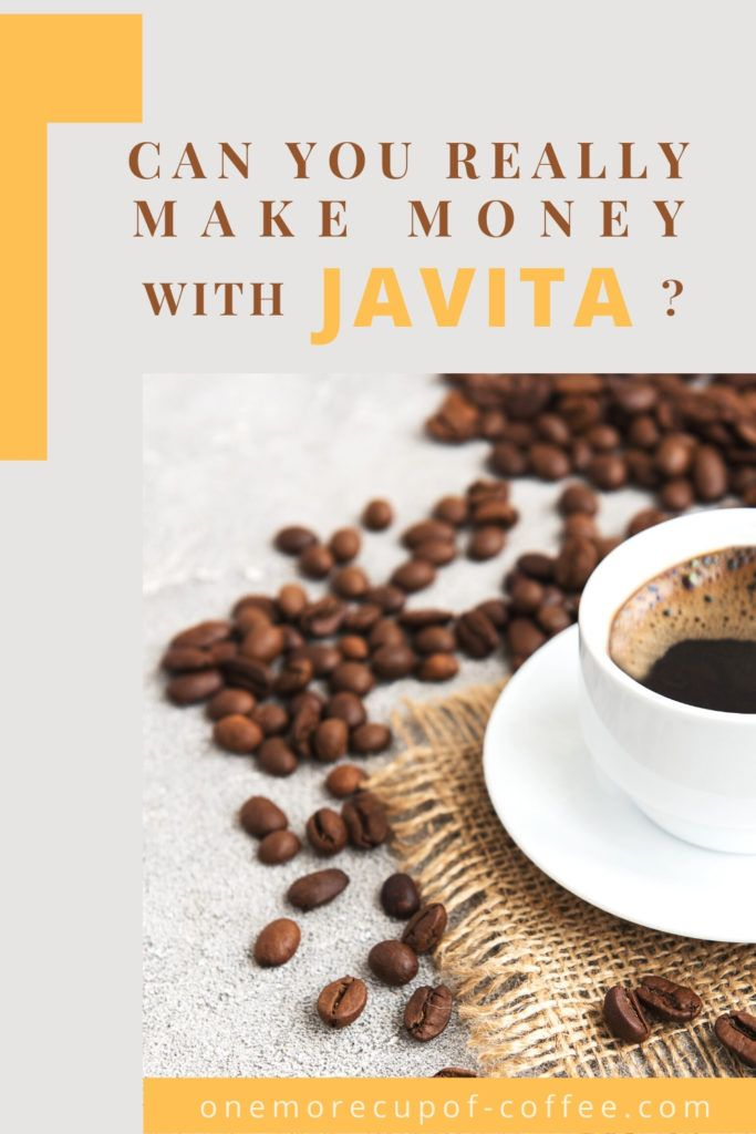 """cup of coffee in white cup and saucer with coffee beans scattered around it, with an overlay text """"Can You Really Make Money With Javita"""""""