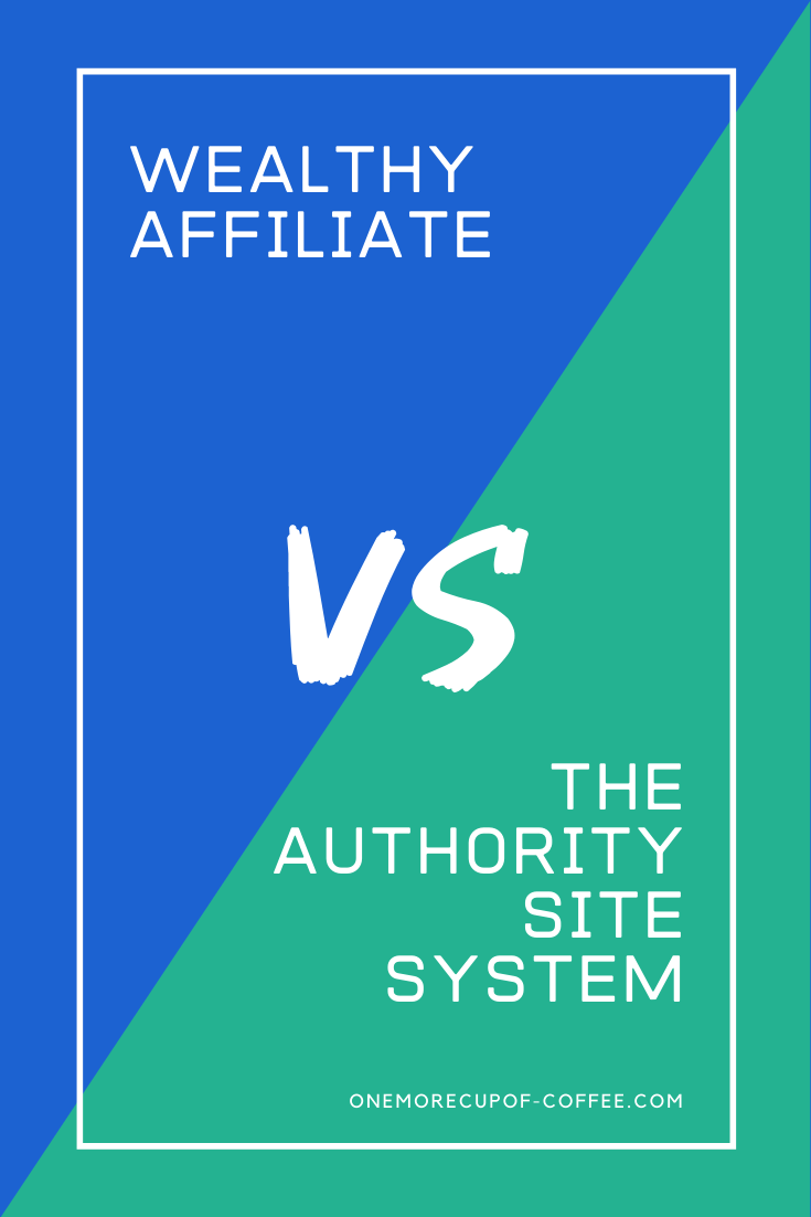 Wealthy Affiliate vs Authority Site System