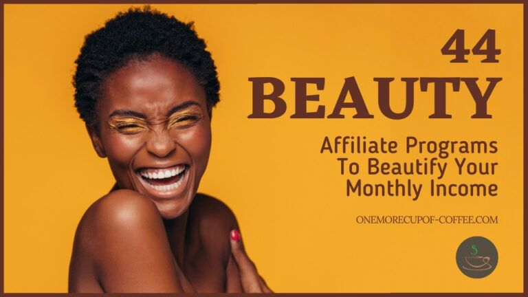 44 Beauty Affiliate Programs To Beautify Your Monthly Income featured image