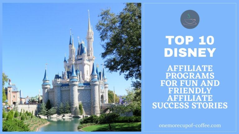 Top 10 Disney Affiliate Programs For Fun And Friendly Affiliate Success Stories featured image