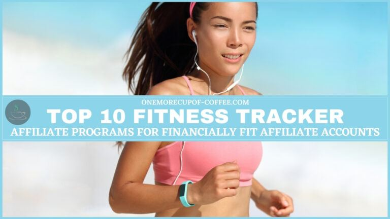 Top 10 Fitness Tracker Affiliate Programs For Financially Fit Affiliate Accounts featured image