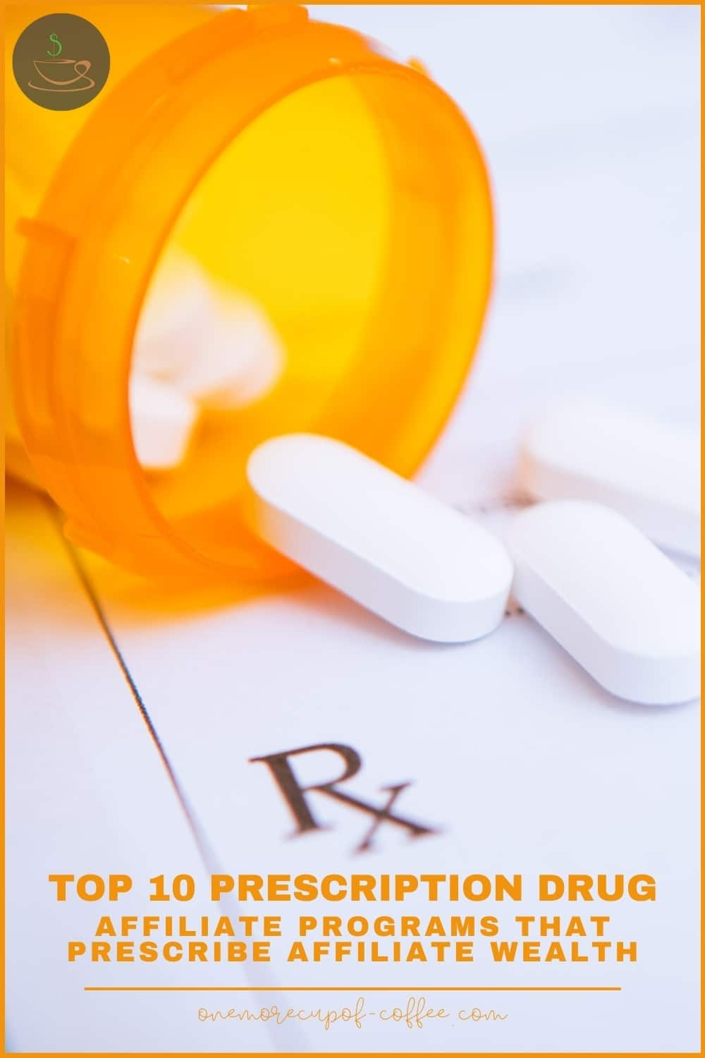 closeup image of a prescription  and pills pouring out of a yellow orange pills container