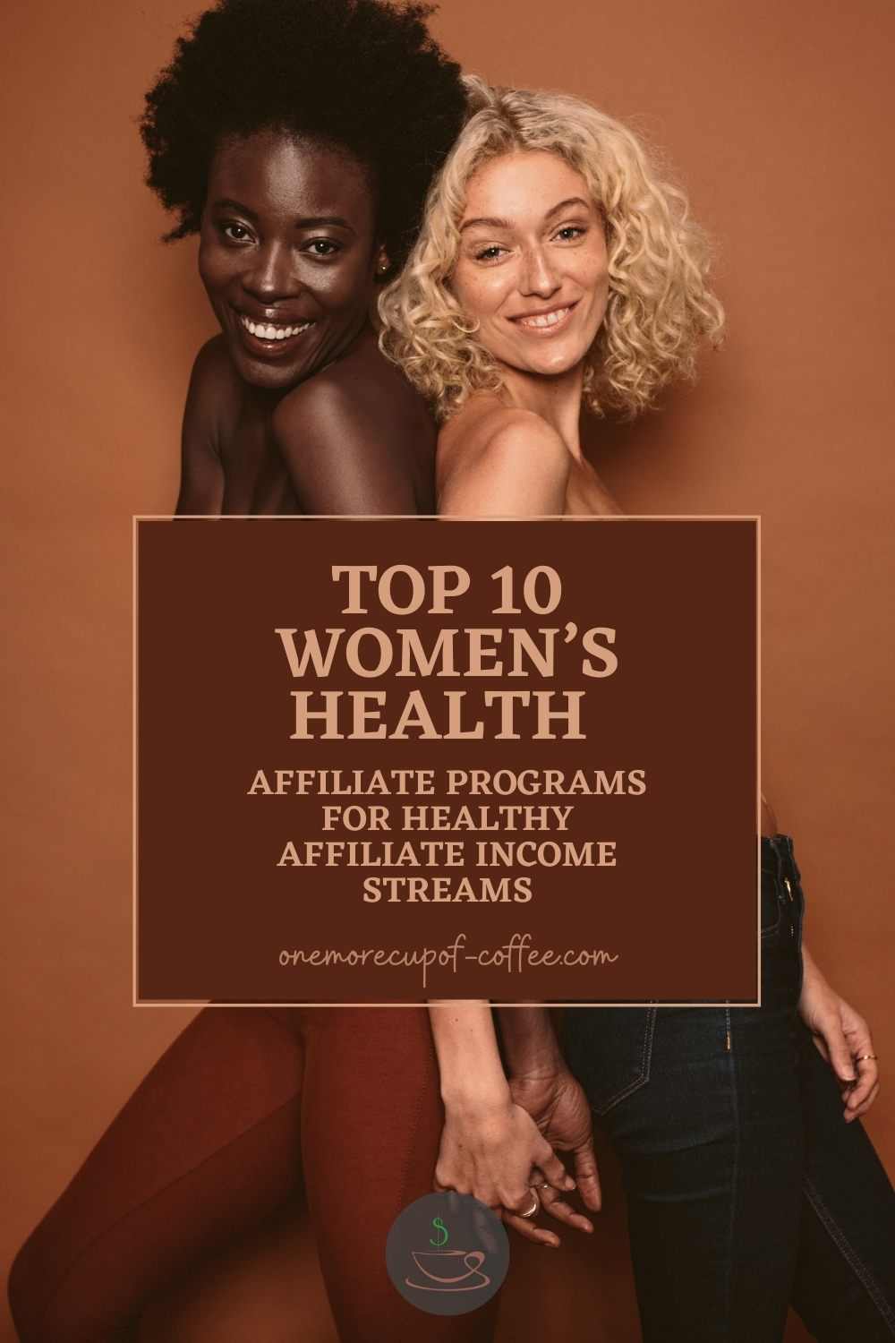 """a couple of smiling woman standing back to back, with text overlay """"Top 10 Women's Health Affiliate Programs For Healthy Affiliate Income Streams"""""""