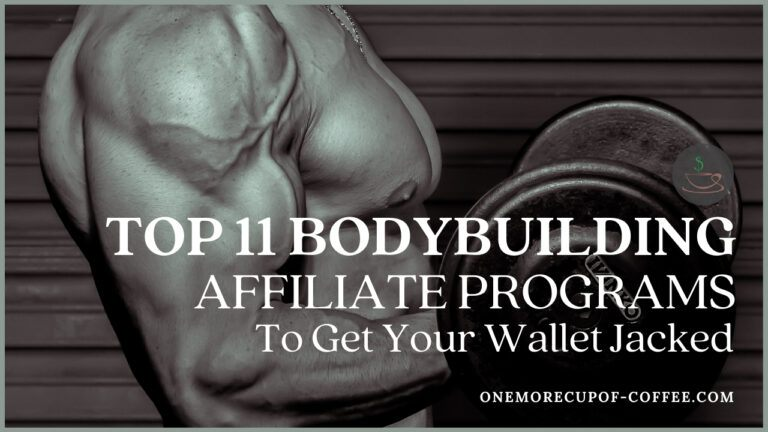 Top 11 Bodybuilding Affiliate Programs To Get Your Wallet Jacked featured image