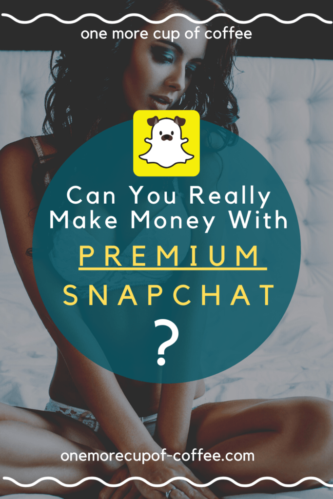 make money premium snapchat