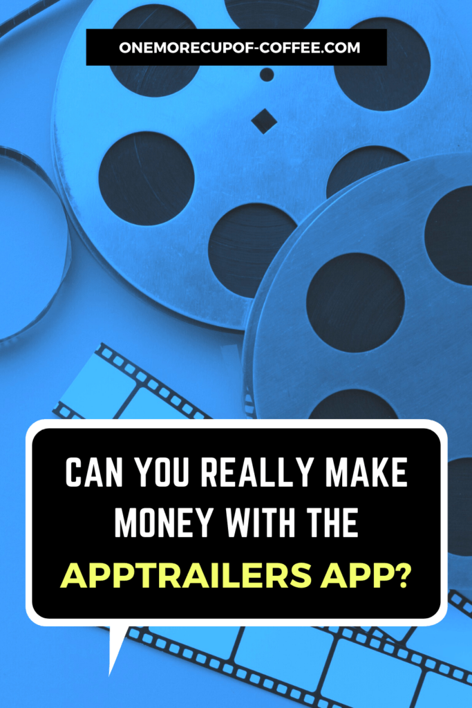"blue image with vintage movie reel and text, ""Can You Really Make Money With The AppTrailers App?"""
