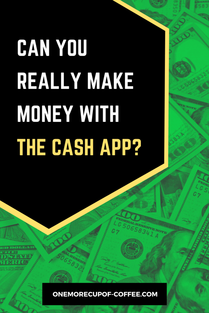 Can You Really Make Money With The Cash App Pinterest Image