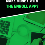 Can You Really Make Money With The Enroll App?