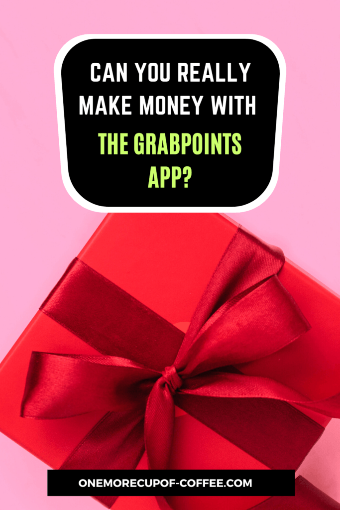 Can You Really Make Money With The GrabPoints App Pinterest Image
