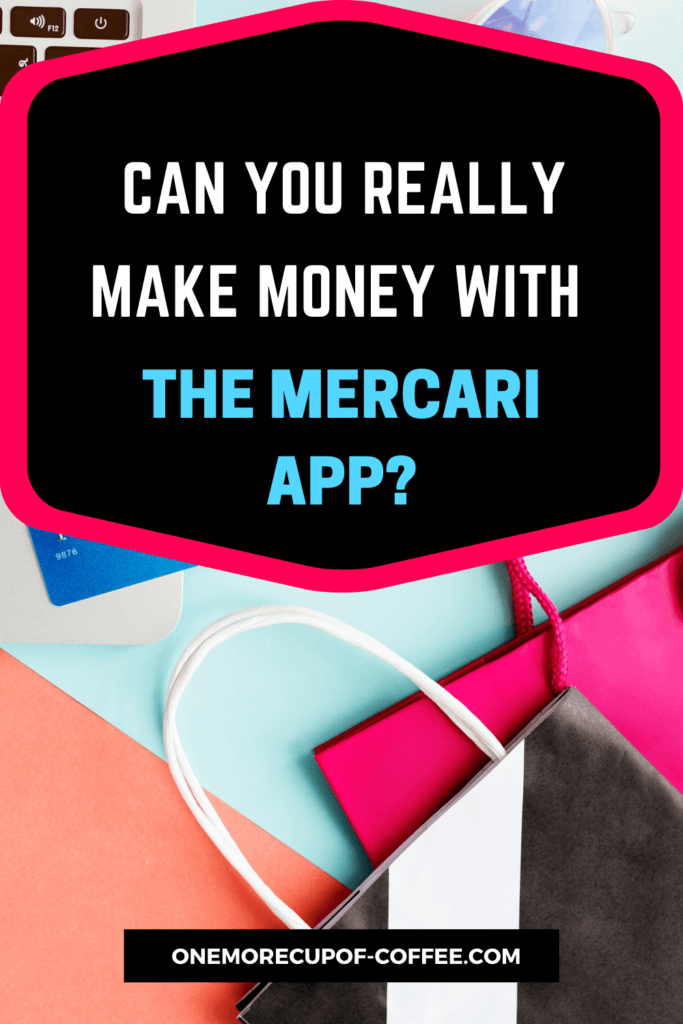 """eclectic mix of pastel colors with text """"Can You Really Make Money With The Mercari App?"""""""
