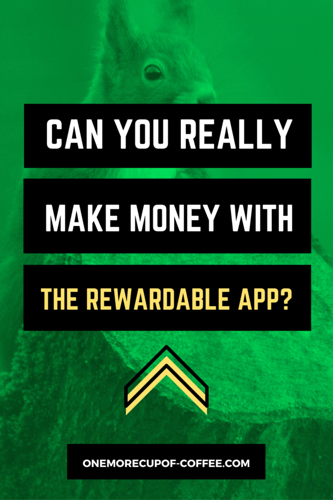 Can You Really Make Money With The Rewardable App Pinterest Image