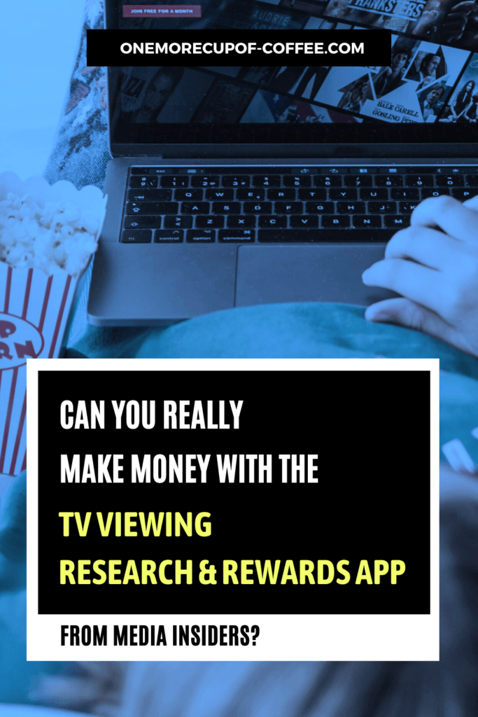 """dark blue filter on image of laptop computer viewing tv with text, """"Can You Really Make Money With The TV Viewing Research & Rewards App, From Media Insiders?"""""""