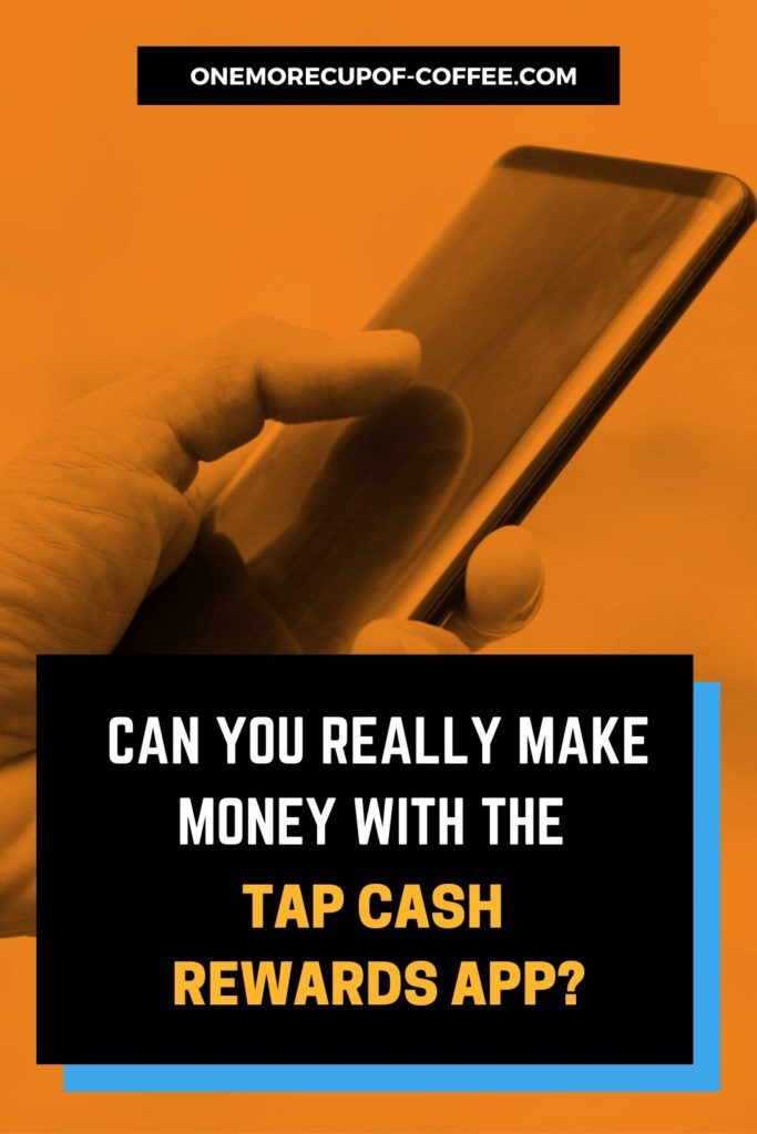 Can You Really Make Money With The Tap Cash Rewards App?