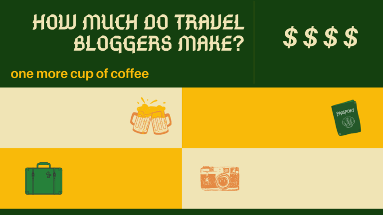 how much do travel bloggers make featured image in green and yellow with travel graphics