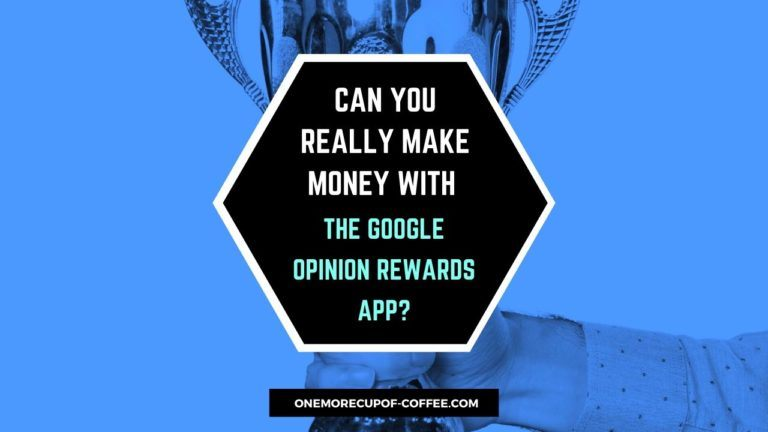 Make Money With The Google Opinion Rewards App featured image