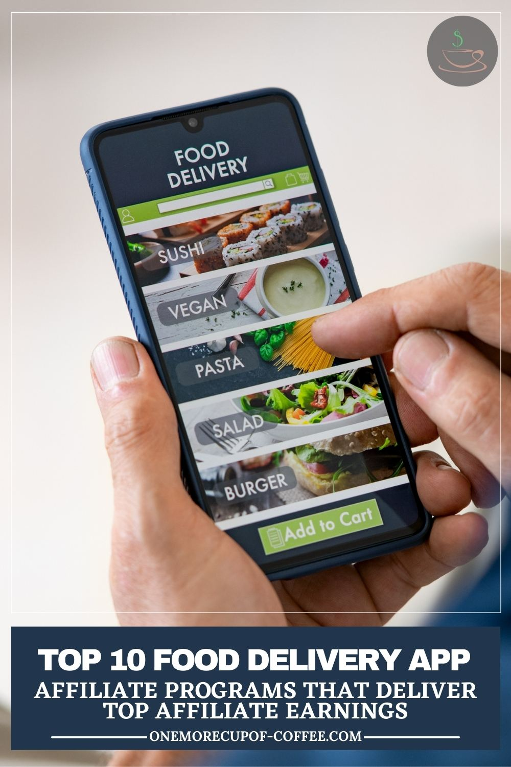 """closeup image of a mobile phone with a food delivery app on screen, with text overlay on a blue banner """"Top 10 Food Delivery App Affiliate Programs That Deliver Top Affiliate Earnings"""""""