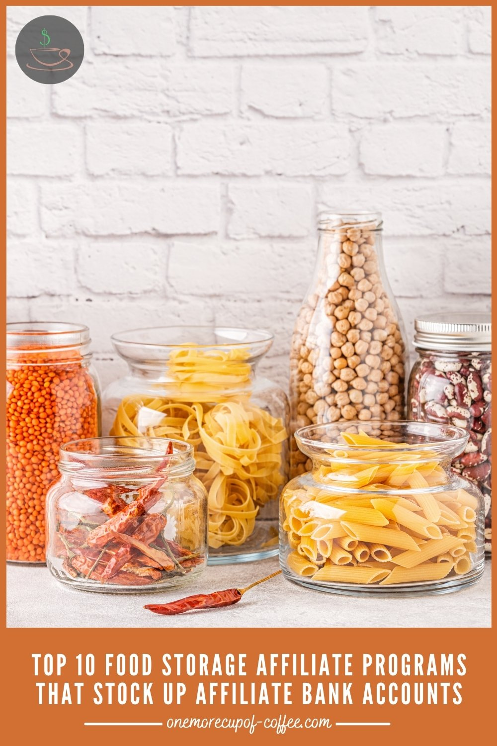"""different foods in assorted jars, lined up against a white brick wall, with text overlay """"Top 10 Food Storage Affiliate Programs That Stock Up Affiliate Bank Accounts"""""""