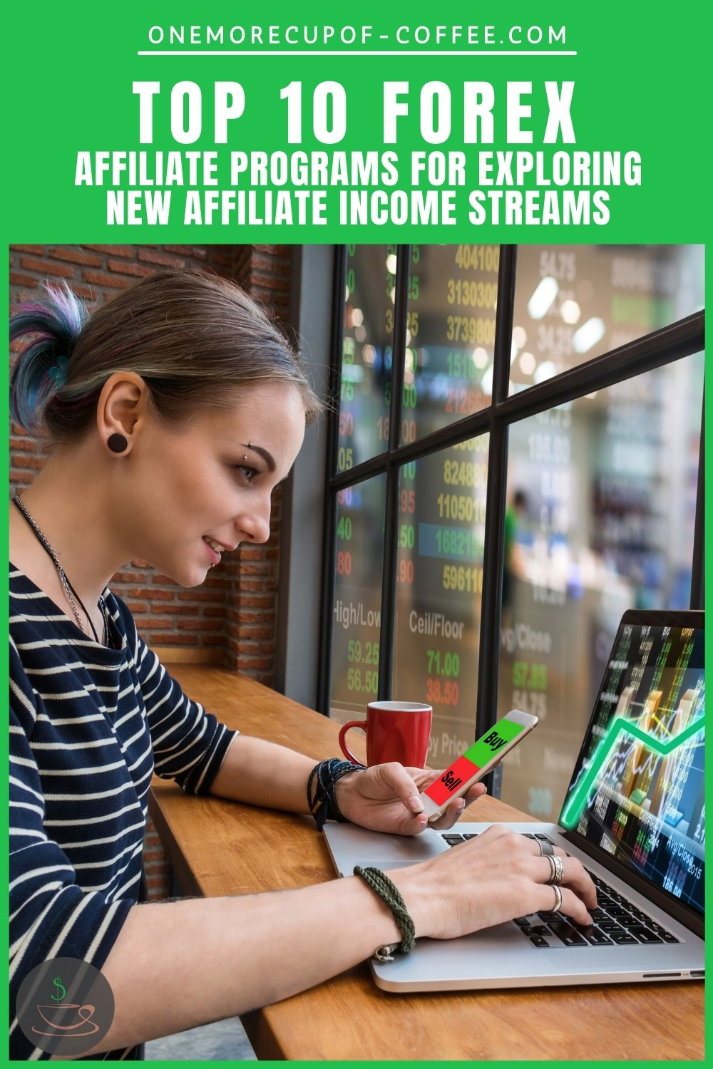 """woman wearing striped white and blue top, hair tie up in a bun, holding mobile phone in one hand, other hand is working on an open laptop with trading platform software on it, text at the top in green background """"Top 10 Forex Affiliate Programs For Exploring New Affiliate Income Streams"""""""