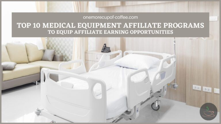 Top 10 Medical Equipment Affiliate Programs To Equip Affiliate Earning Opportunities featured image