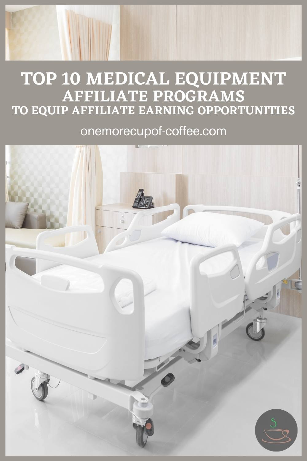 """hospital bed in a room with text overlay """"Top 10 Medical Equipment Affiliate Programs To Equip Affiliate Earning Opportunities"""""""