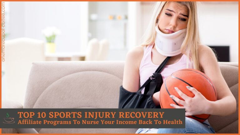 Top 10 Sports Injury Recovery Affiliate Programs To Nurse Your Income Back To Health featured image