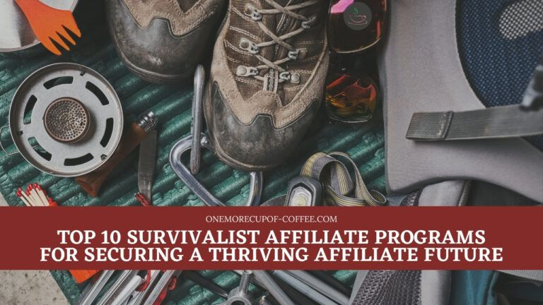 Top 10 Survivalist Affiliate Programs For Securing A Thriving Affiliate Future featured image