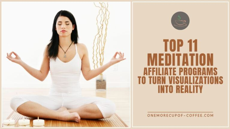 Top 11 Meditation Affiliate Programs To Turn Visualizations Into Reality featured image