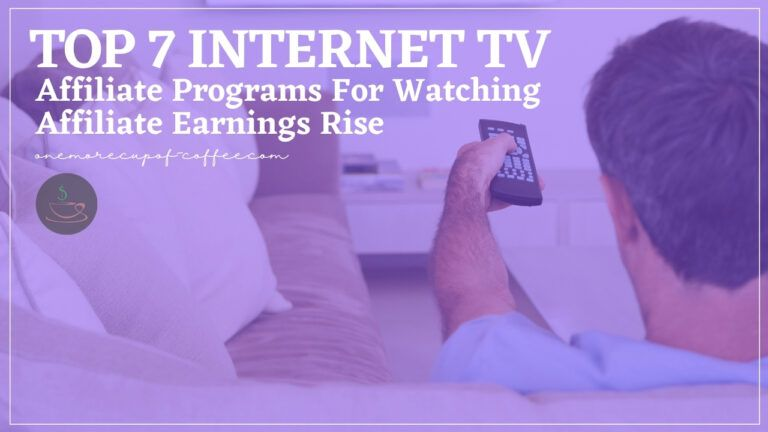 Top 7 Internet TV Affiliate Programs For Watching Affiliate Earnings Rise featured image