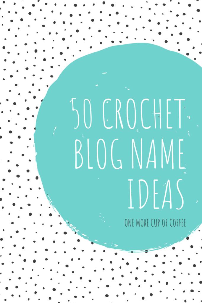 crochet blog name ideas (1)