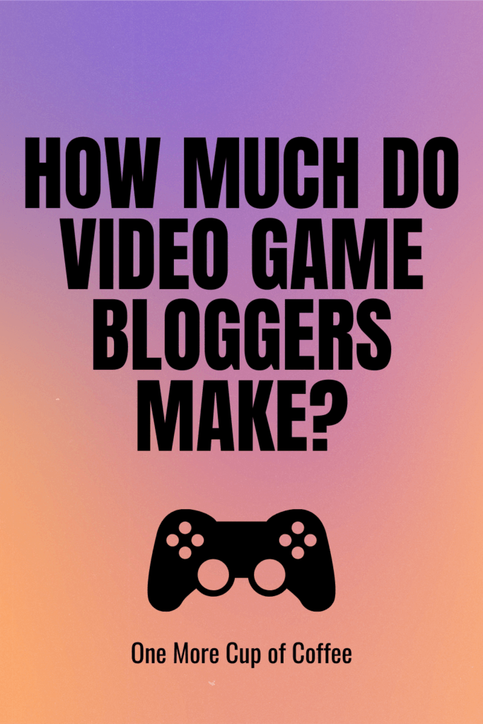 "purple and orange gradient with text ""how much do video game bloggers make"""