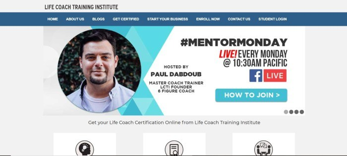 This screenshot of the home page for Life Coach Training Institute has a gray header, a blue navigation bar, and a white main section with blue accents, as well as black text announcing Mentor Monday hosted by a master coach trainer, with his photo on the left, and a lower gray section with an invitation to get a life coach certification.