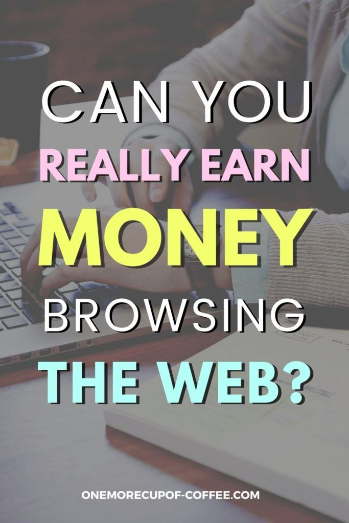 Can You Really Earn Money Browsing The Web?