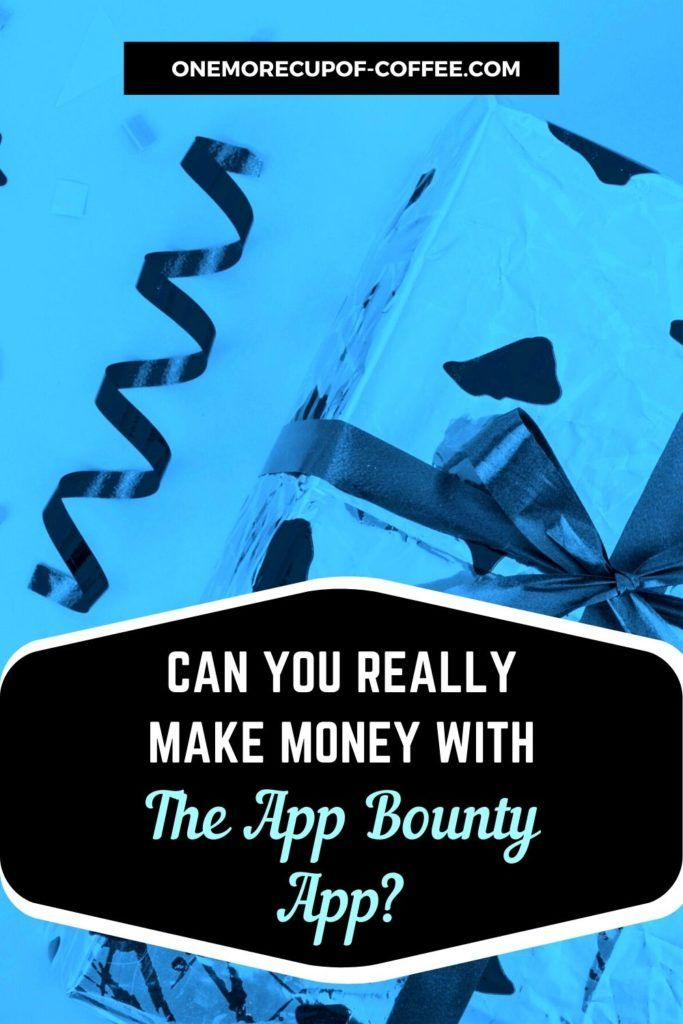 Can You Really Make Money With The App Bounty App?