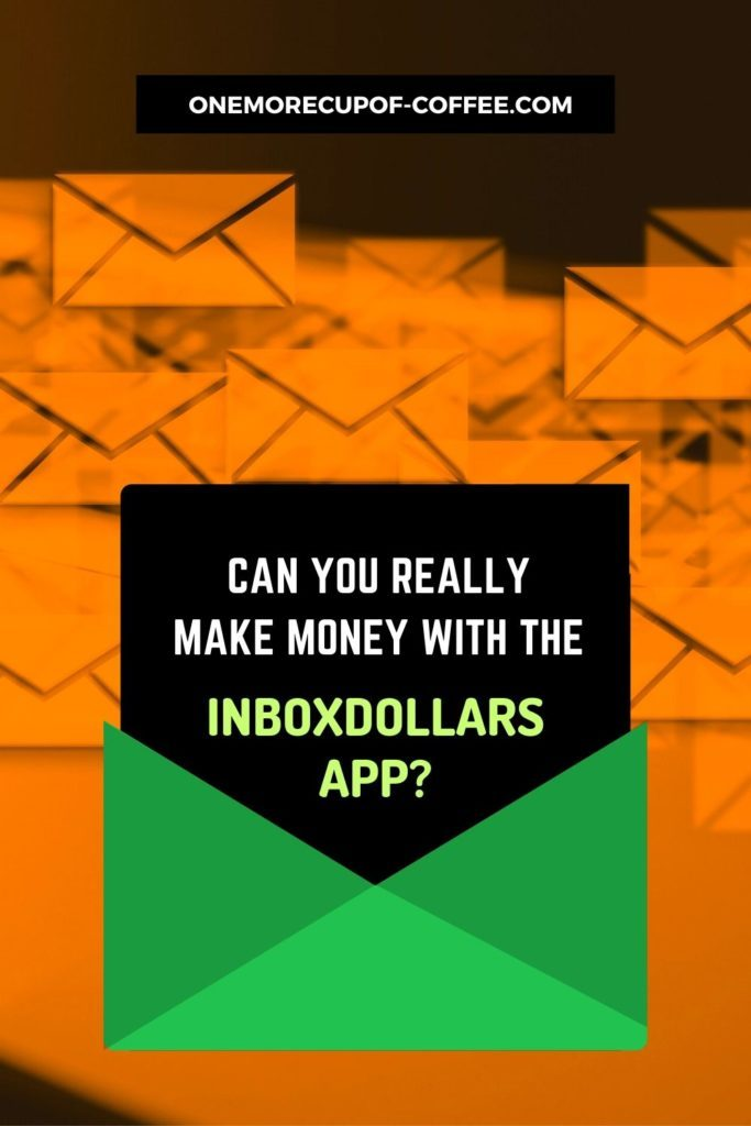 Can You Really Make Money With The InboxDollars App?