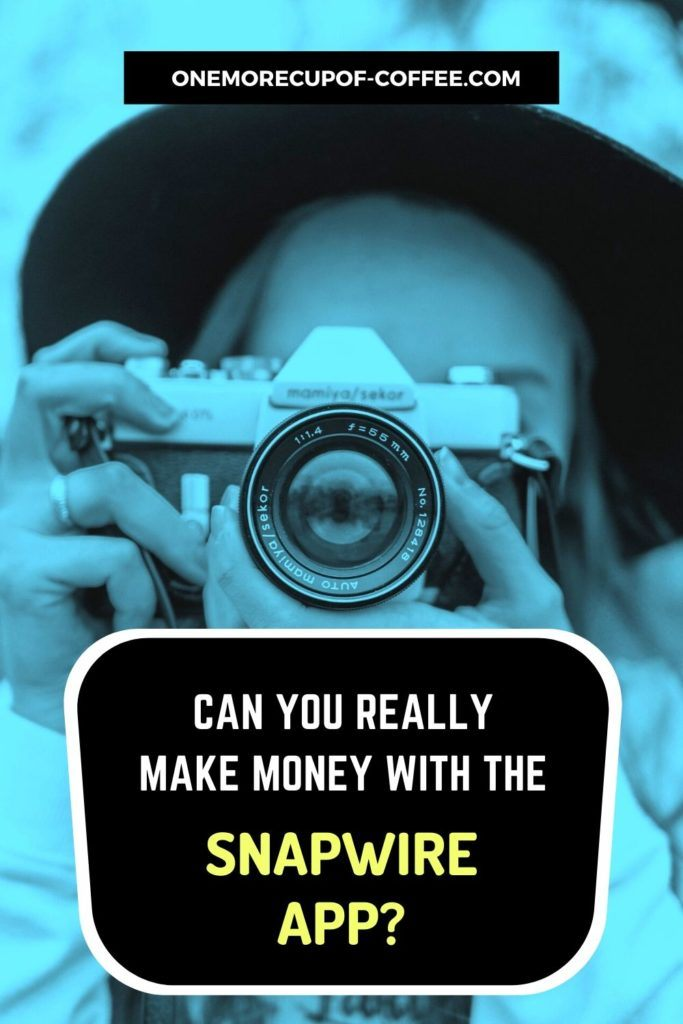 Can You Really Make Money With The Snapwire App?