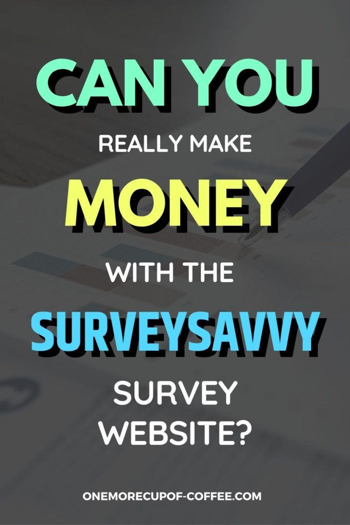 Can You Really Make Money With The SurveySavvy Survey Website?