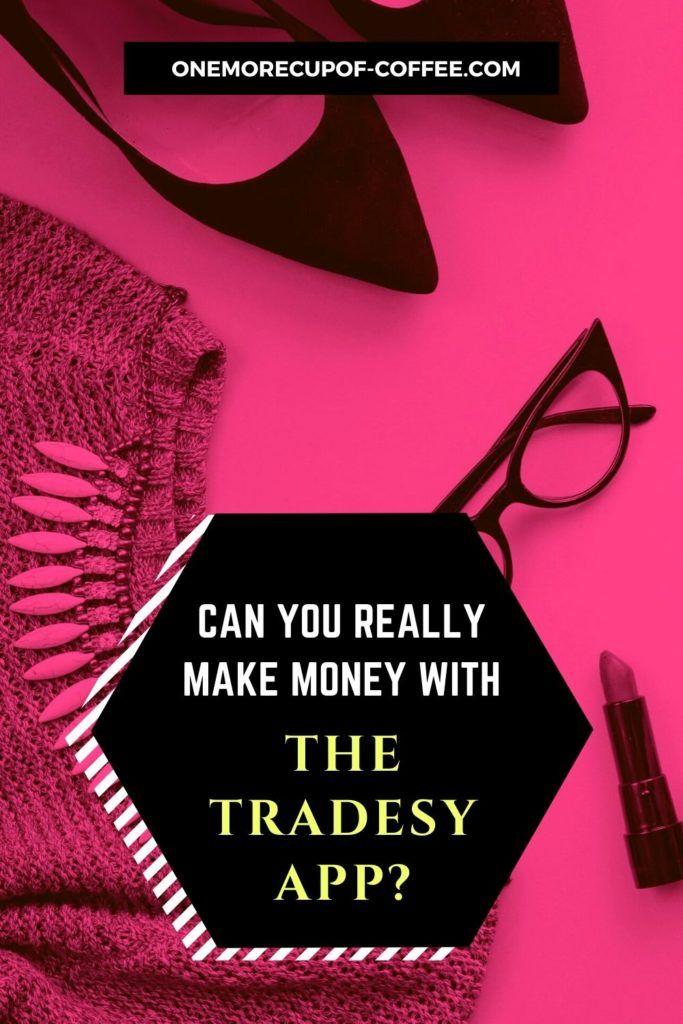 Can You Really Make Money With The Tradesy App?