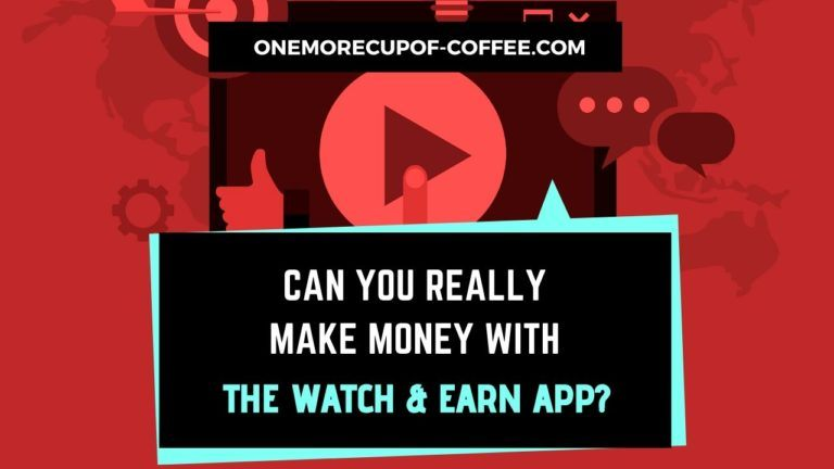 Earn Money With The Watch & Earn App Featured Image