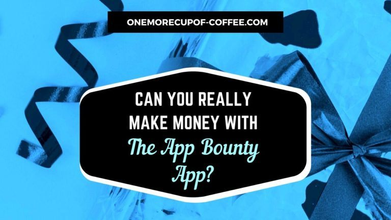 Make Money With The App Bounty App Featured Image