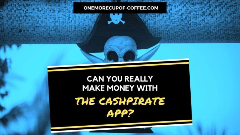 Make Money With The CashPirate App Featured Image