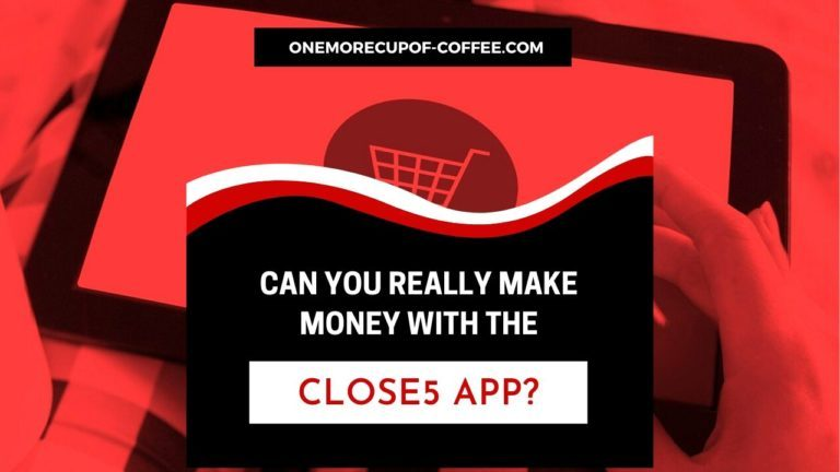 Make Money With The Close5 App Featured Image