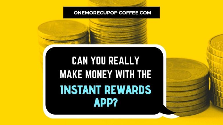 Make Money With The Instant Rewards App Featured Image
