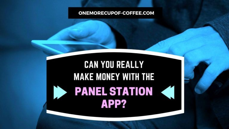 Make Money With The Panel Station App Featured Image