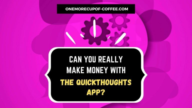 Make Money With The QuickThoughts App Featured Image